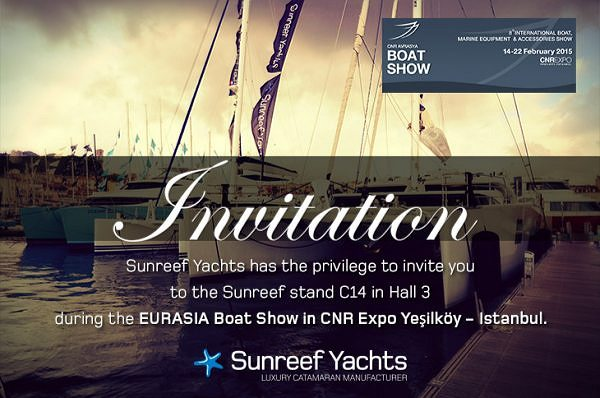 Sunreef Yachts Announces its Presence at the Eurasia Boat Show in CNR Expo Yeşilköy - Istanbul